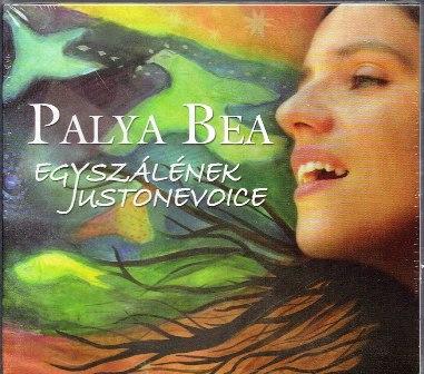 PALYA BEA: EGYSZÁLÉNEK / JUSTONEVOICE (2009) CD + CD-ROM DIGIPACK
